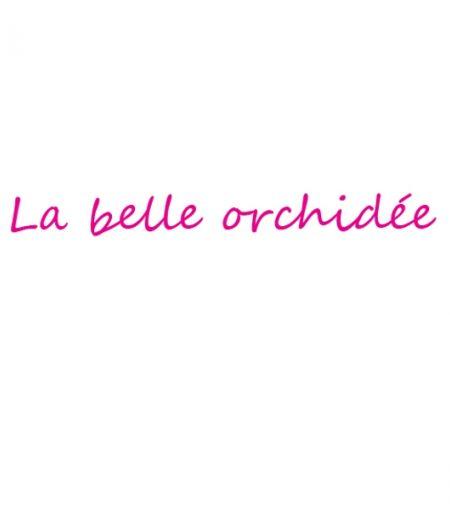 © La Belle Orchidée