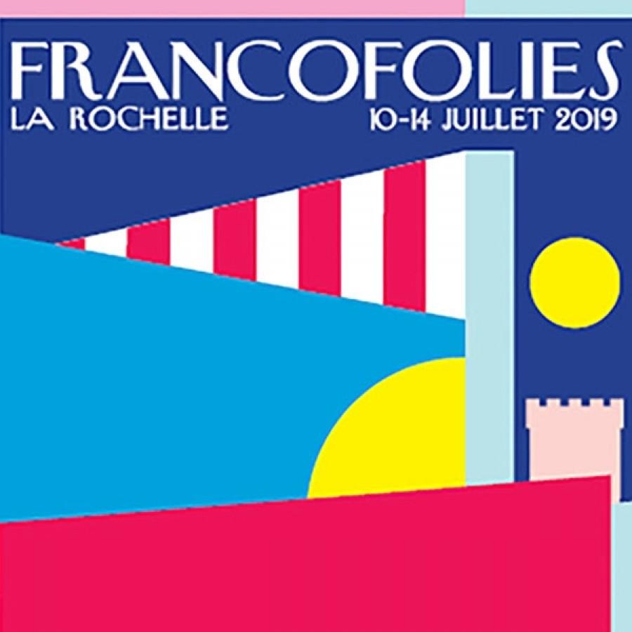 Francofolies de la Rochelle - Festival du 10 au 14 juillet 2019